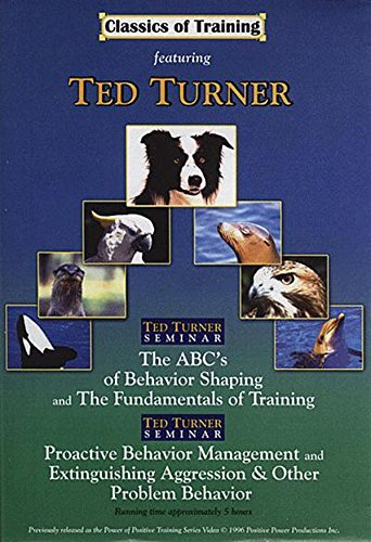 ted-turner-classics-of-training-abcs-of-behavior-shaping-fundamentals-of-training-extinguishing-aggr