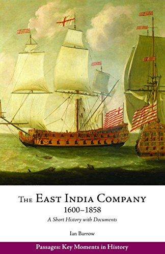 the-east-india-company-1600-1858-a-short-history-with-documents-passages-key-moments-in-history