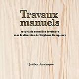 Travaux Manuels [Manual Labor]
