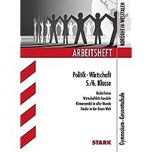 Arbeitsheft Gymnasium Nordrhein-Westfalen - Politik/Wirtschaft 5./6. Klasse: Bedürfnisse, Wirtschaftlich handeln, Klimawandel in aller Munde, Kinder der Einen Welt