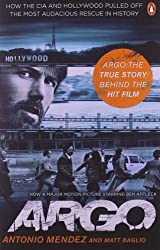 Argo: How the CIA and Hollywood Pulled Off the Most Audacious Rescue in History by Antonio Mendez and Matt Baglio (2012-10-25)
