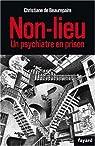 Non lieu : Un psychiatre en prison par de Beaurepaire