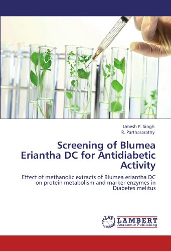 Screening of Blumea Eriantha DC for Antidiabetic Activity: Effect of methanolic extracts of Blumea eriantha DC on protein metabolism and marker enzymes in Diabetes melitus - Protein-marker