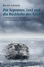 Die Sopranos, Lost und die Rückkehr des Epos: Erzähltheoretische Konzepte zu Epizität und Psychobiographie (Film - Medium - Diskurs) hier kaufen