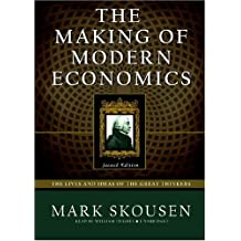 The Making of Modern Economics: The Lives and Ideas of the Great Thinkers