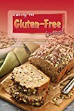 Calling All Gluten-Free Lovers!: The Most Beautiful Cookbook Containing 30 Gluten-Free Recipes for A Healthy Living!