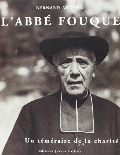 La Vie de l'Abbe Fouque par Pere Ardura