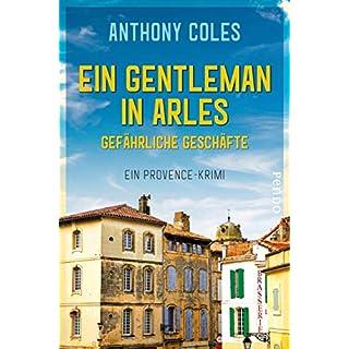 Ein Gentleman in Arles - Gefährliche Geschäfte: Ein Provence-Krimi (Peter-Smith-Reihe 2)