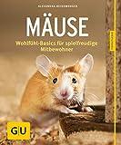 Mäuse: Wohlfühl-Basics für spielfreudige Mitbewohner (GU Tierratgeber)
