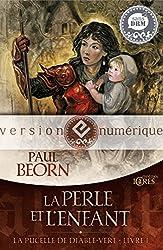 La Perle et l'enfant: La Pucelle de Diable-Vert, livre 1