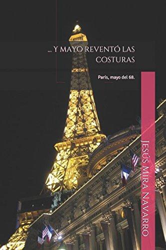 ... Y mayo reventó las costuras: París, mayo del 68. por Jesús Mira Navarro