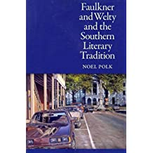 [Faulkner and Welty and the Southern Literary Tradition] (By: Noel Polk) [published: July, 2010]