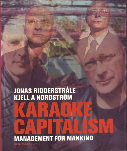 Karaoke capitalism : management for mankind by Jonas Ridderstr??le (2003-10-01)