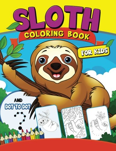 Sloth coloring Book for Kids: with Dot-to-Dot pictures Animal Coloring Book for Kids Ages 2-4,4-8 por Tiny Cactus Publishing