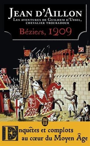 Les aventures de Guilhem d'Ussel, chevalier troubadour : Bziers, 1209