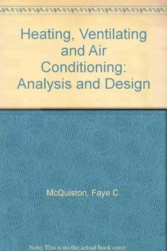 Heating, Ventilating, and Air Conditioning: Analysis and Design by Faye C. McQuiston (1988-04-05)