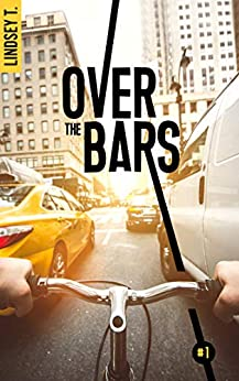 Over the bars 1 (French Edition) by [Lindsey T.]