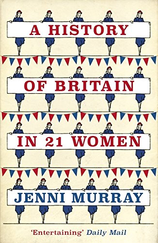 A History of Britain in 21 Women: A Personal Selection thumbnail