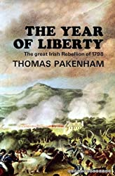 The Year of Liberty: The story of the Great Irish Rebellion of 1798
