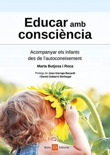 Educar amb consciència: Acompanyar els infants  des de l'autoconeixement (Catalan Edition)