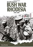 Bush War Rhodesia 1966-1980 (Africa@War Series)