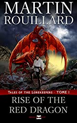 Tales of the Lorekeepers, Tome 1: Rise of the Red Dragon (English Edition)