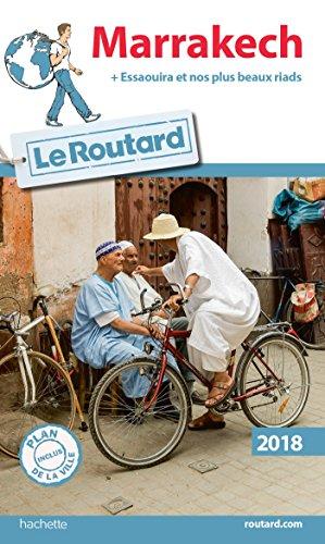 Guide du Routard Marrakech 2018: (+ Essaouira et nos plus beaux riads) (Le Routard) por Collectif