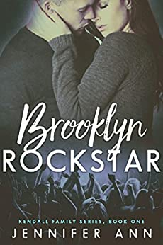 Brooklyn Rockstar (Kendall Family Book 1) by [Ann, Jennifer]
