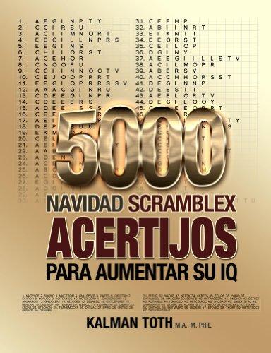 5000 Navidad Scramblex Acertijos Para Aumentar Su IQ (SPANISH IQ BOOST PUZZLES nº 4)
