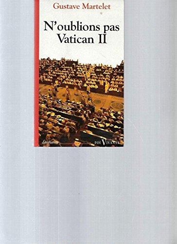 N'oublions pas Vatican II par Gustave Martelet