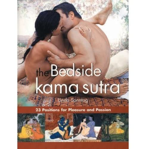 The Bedside Kama Sutra: 23 Positions for Pleasure and Passion