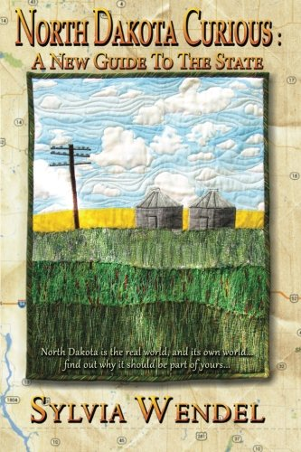 North Dakota Curious: A New Guide to the State
