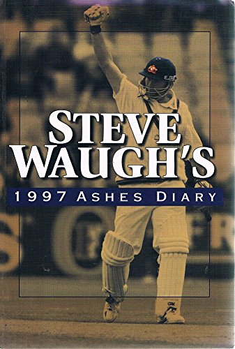 Steve Waugh's 1997 Ashes Diary por Steve Waugh