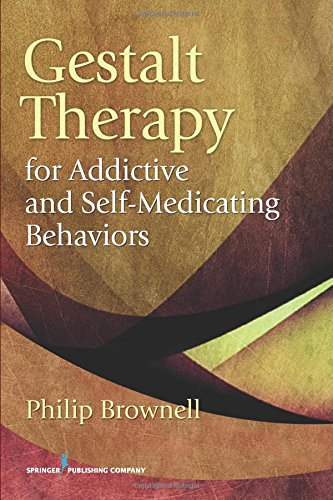 Gestalt Therapy for Addictive and Self-Medicating Behaviors