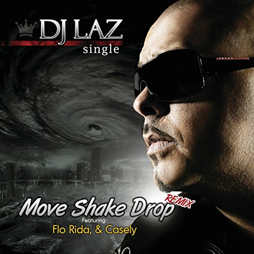 Move Shake Drop Remix [feat. Casely & Flo Rida]