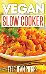 Vegan Slow Cooker Recipes: Healthy, No Meat And No Dairy Slow Cooker Recipes For Busy Vegans. (Simple Vegan Recipe Series) (English Edition)