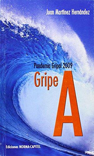 Gripe A. Pandemia gripal 2009 por Juan Martinez Hernández