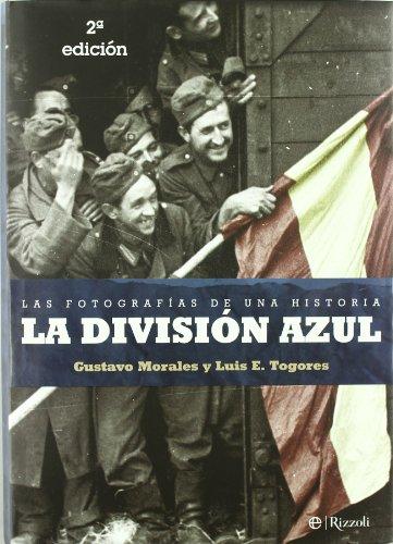 Division azul, la - las fotografias de una historia (Libro Ilustrado (esfera)) por Luis E. Togores