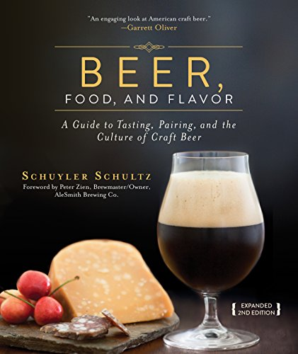 Beer, Food, and Flavor: A Guide to Tasting, Pairing, and the Culture of Craft Beer por Schuyler Schultz