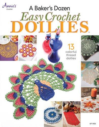 A Baker's Dozen: Easy Crochet Doilies (Annie's Crochet)
