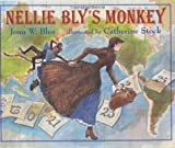 Nellie Bly's Monkey: His Remarkable Story in His Own Words