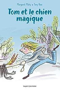 Tom et le chien magique par Margaret Mahy