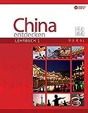 China entdecken - Lehrbuch 1: Ein kommunikativer Chinesisch-Kurs für Anfänger.