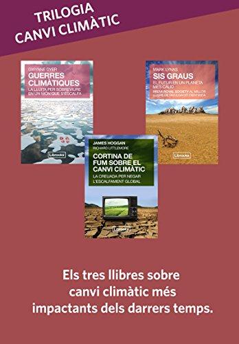 Trilogia canvi climàtic: Sis graus + Guerres climàtiques + Cortina de fum (Terra)