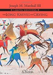 The Long Knives are Crying: A Novel (Lakota Westerns)