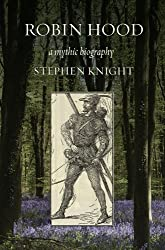 Robin Hood: A Mythic Biography