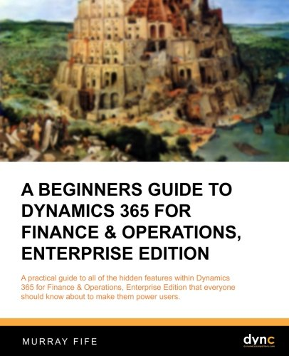 Preisvergleich Produktbild A Beginners Guide to Dynamics 365 for Finance & Operations,  Enterprise Edition (Introduction Guides,  Band 5)
