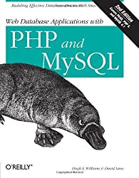 Web Database Applications with PHP & MySQL, 2nd Edition by Hugh E. Williams, David Lane (2004) Paperback