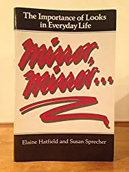 Mirror, Mirror: The Importance of Looks in Everyday Life (Suny Series, Sexual Behavior) by Elaine Hatfield (1986-05-03)