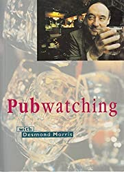 Pubwatching With Desmond Morris by Kate Fox (1993-07-03)